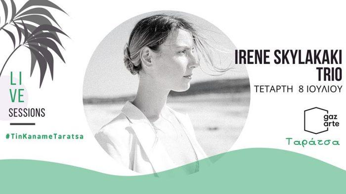 Irene Skylakaki Trio • Gazarte Ταράτσα